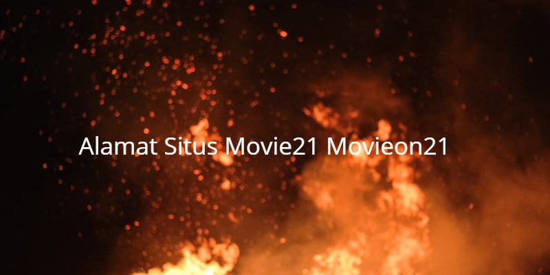 Alamat Situs Movie21 Movieon21