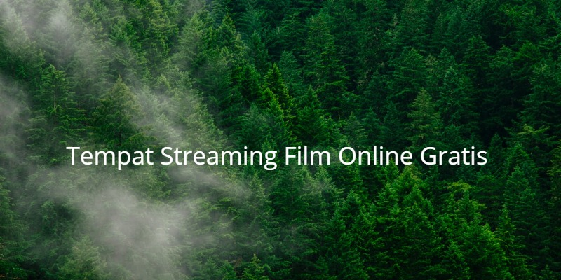 Tempat Streaming Film Online Gratis