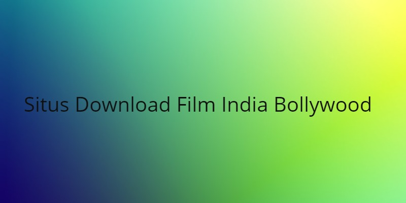 Situs Download Film India Bollywood